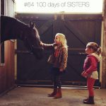 100 days of sisters – week 10