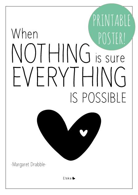 Citaten Hart Onder De Riem : When nothing is sure printable poster elske