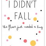 I didn't fall