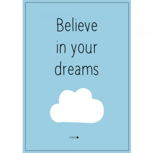 believe in your dreams poster